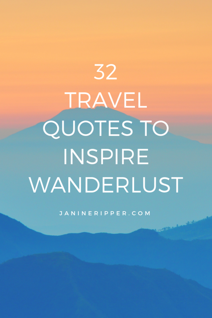 32 Travel Quotes to Inspire Wanderlust - Janine Ripper